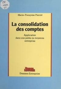 Pierret - La Consolidation des comptes - Application dans une petite ou moyenne entreprise.