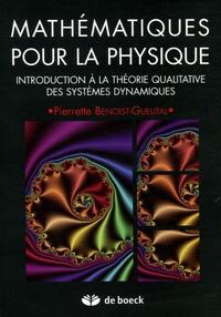 Pierrette Benoist-Gueutal - Mathématiques pour la physique - Introduction à la théorie qualitative des systèmes dynamiques.