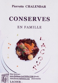 Pierrette Chalendar - Conserves en famille.