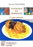 Pierrette Chalendar - Couscous et semoules.