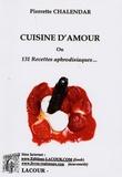 Pierrette Chalendar - Cuisine d'amour.