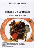 Pierrette Chalendar - Cuisine du Lyonnais et des bouchons.