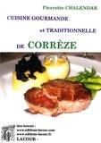 Pierrette Chalendar - Cuisine gourmande et traditionnelle de Corrèze.