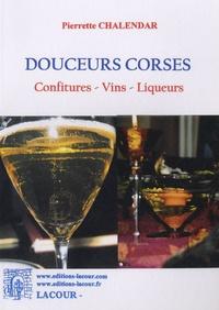 Pierrette Chalendar - Douceurs corses - Confitures, vins, liqueurs.
