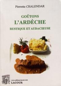 Pierrette Chalendar - Goûtons l'Ardèche rustique et audacieuse.