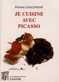 Pierrette Chalendar - Je cuisine avec Picasso.