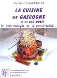 Pierrette Chalendar - La cuisine de Gascogne et du Sud-Ouest.