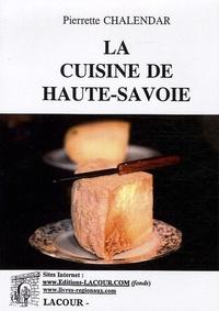 Pierrette Chalendar - La cuisine de Haute-Savoie.