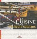 Pierrette Chalendar - La Cuisine des Pêcheurs catalans.