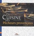 Pierrette Chalendar - La Cuisine des Pêcheurs provençaux.