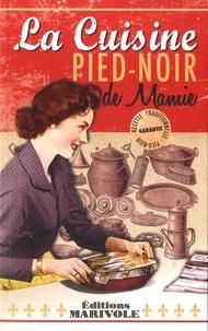 Pierrette Chalendar - La cuisine pied-noir de mamie.