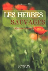 Pierrette Chalendar - Les herbes sauvages.