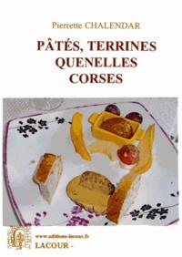 Pierrette Chalendar - Pâtés, terrines, quenelles corses.