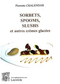 Télécharger des livres audio en français Sorbets, spooms, slushs et autres crèmes glacées
