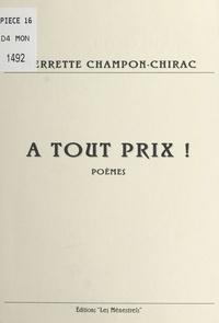 Pierrette Champon - À tout prix ! - Poèmes.