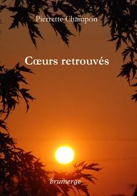 Pierrette Champon - Coeurs retrouvés.