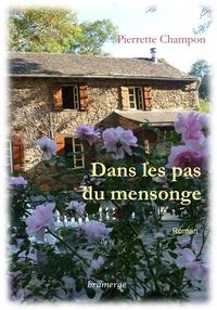 Pierrette Champon - Dans les pas du mensonge.