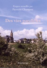 Pierrette Champon - Des vies parallèles.