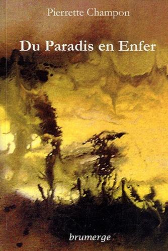 Pierrette Champon - Du paradis en Enfer.
