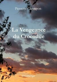 Pierrette Champon - La Vengeance du Crocodile.