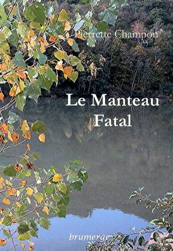 Pierrette Champon - Le manteau fatal.