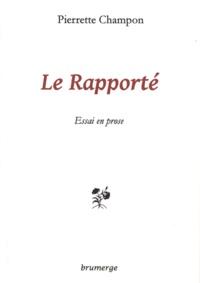Pierrette Champon - Le Rapporté.