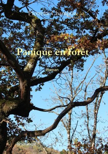 Pierrette Champon - Panique en forêt.