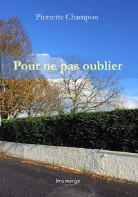 Pierrette Champon - Pour ne pas oublier.