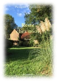 Pierrette Champon - Reste chez nous.