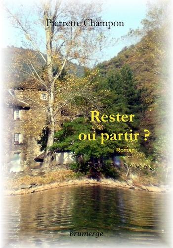 Pierrette Champon - Rester ou partir ?.