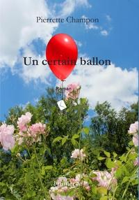 Pierrette Champon - Un certain ballon.