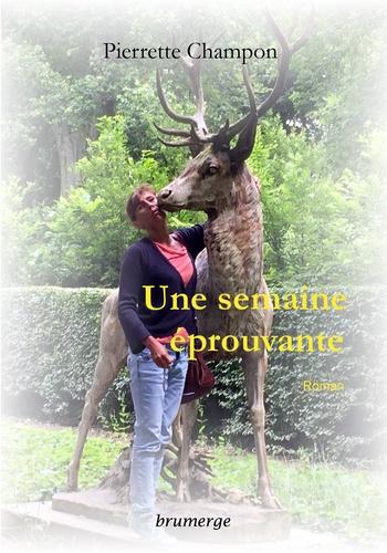 Pierrette Champon - Une semaine éprouvante.