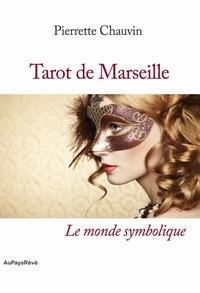 Pierrette Chauvin - Tarot de Marseille - Le monde symbolique.