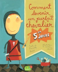 Pierrette Dubé et Caroline Hamel - Comment devenir un parfait chevalier en 5 jours.