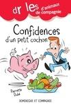 Pierrette Dubé - Confidences d'un petit cochon.