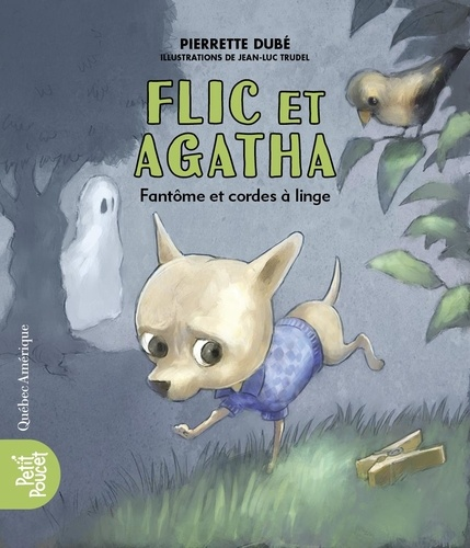 Pierrette Dubé - Flic et Agatha  : Flic et Agatha - Fantôme et cordes à linge.
