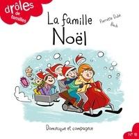 Pierrette Dubé et Estelle Bachelard - Drôles de familles !  : La famille Noël.