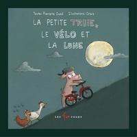 Pierrette Dubé et  Orbie - La petite truie, le vélo et la lune.