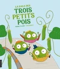 Pierrette Dubé et Yves Dumont - La saga des trois petits pois.