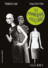 Pierrette Dubé et Ninon Pelletier - Les mannequins maléfiques.