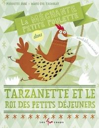 Pierrette Dubé et Marie-Ève Tremblay - Méchante petite poulette dans Tarzanette et le roi du petit déjeuner (La).