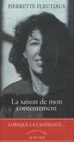 Pierrette Fleutiaux - La saison de mon contentement.