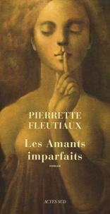 Pierrette Fleutiaux - Les Amants imparfaits.