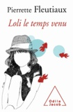 Pierrette Fleutiaux - Loli le temps venu.