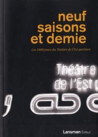 Pierrette Fleutiaux - Neuf saisons et demie - Les 3468 jours du Théâtre de l'Est parisien.