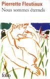 Pierrette Fleutiaux - Nous sommes éternels.