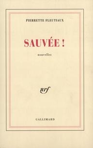Pierrette Fleutiaux - Sauvée !.