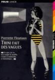 Pierrette Fleutiaux - Trini fait des vagues.