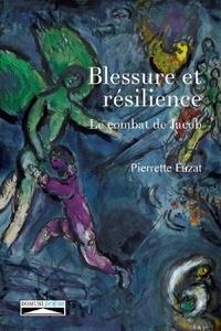 Pierrette Fuzat - Blessure et résilience - Le combat de Jacob.