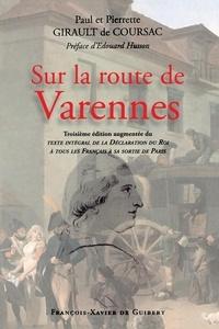 Pierrette Girault de Coursac et Paul Girault de Coursac - Sur la route de Varennes - Complétée de la déclaration du Roi à sa sortie de Paris.